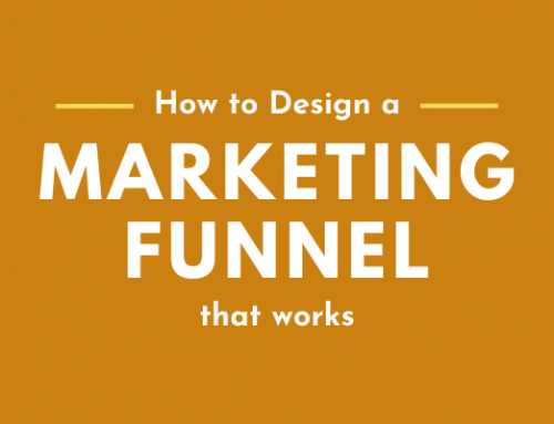 The Ultimate Guide: How to Design a Marketing Funnel that Absolutely Works