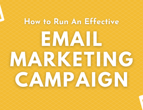 Email Marketing is not dead: How to Run an Effective Email Marketing Campaign