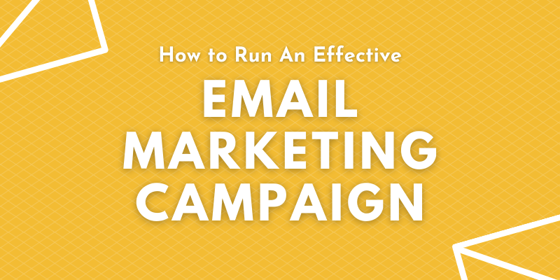 How to Run An Effective Email Marketing Campaign - Synergy XYZ