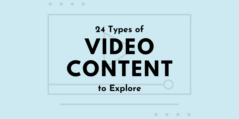 Types of Video Content to Explore - Synergy XYZ