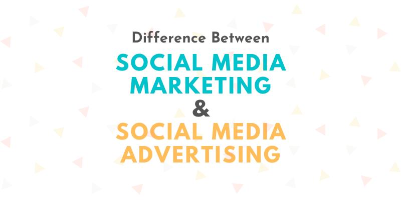 Difference Between Social Media Marketing & Advertising