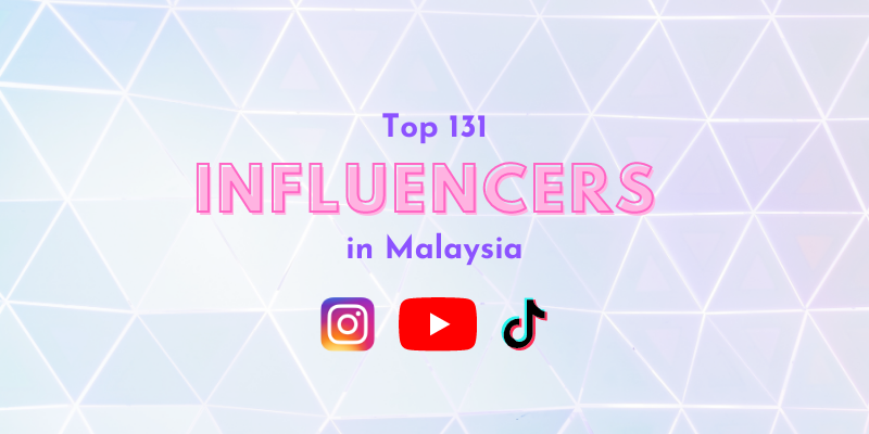 Top 131 Influencers in Malaysia