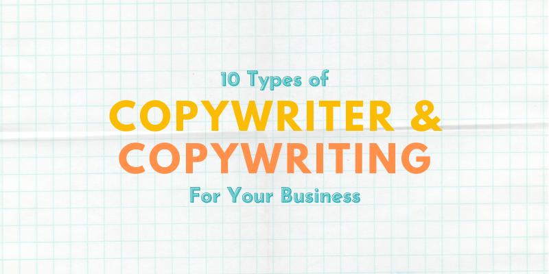 10 Types of Copywriter & Copywriting