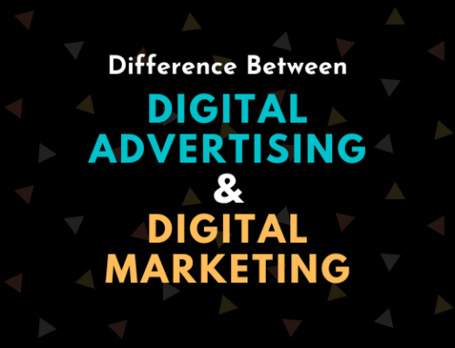 Difference between Digital Advertising and Digital Marketing: They're not the same!