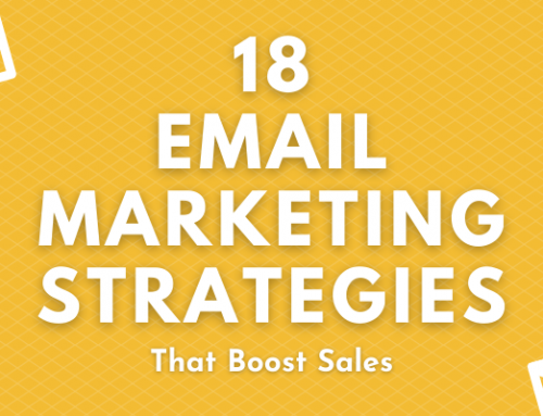 18 Actionable Email Marketing Strategies that Boost Sales!