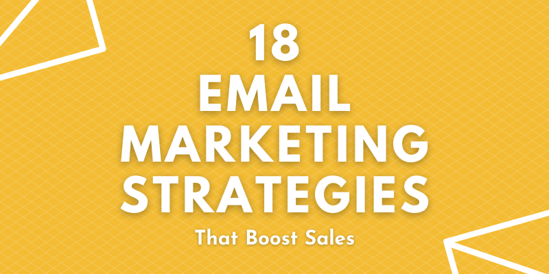 Email Marketing Strategies that Boost Sales