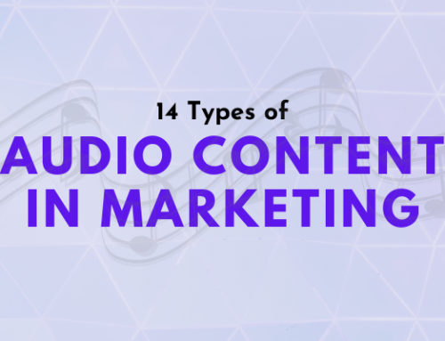 The Value of Voice: 14 Types of Audio Content in Marketing