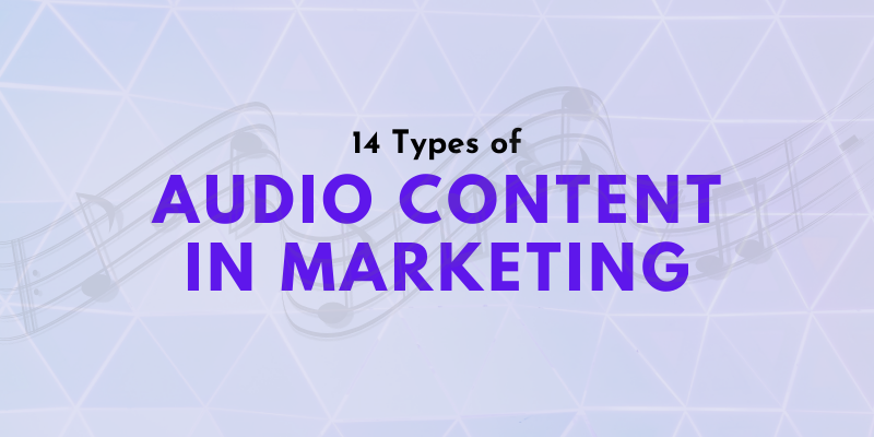 14 Types of Audio Content